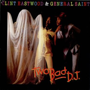 Clint+Eastwood+&+General+Saint+-+Two+Bad+D.J.+-+LP+RECORD-480044