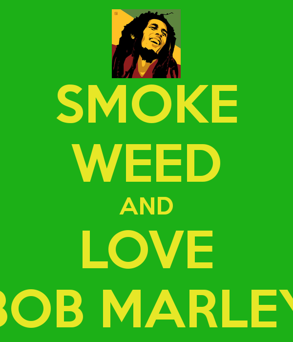 Smoke Weed And Love Bob Marley