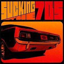 220px-Suckingthe70s