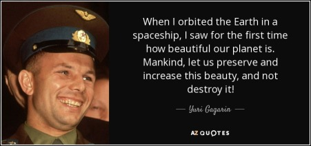 quote-when-i-orbited-the-earth-in-a-spaceship-i-saw-for-the-first-time-how-beautiful-our-planet-yuri-gagarin-53-8-0831